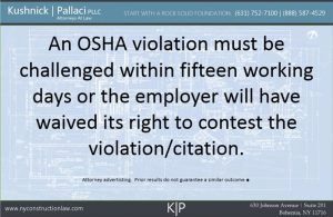 An OSHA violation must be challenged within fifteen working days or the employer will have waived the right to contest the violation/citation