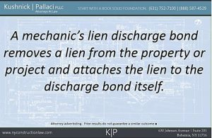 A mechanic's lien discharge bond removes a lien from the property or project and attaches the lien to the discharge bond itself.